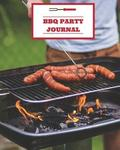 BBQ Party Journal: 110 Page 8x10' Blank Recipe Journal Full Color Pages