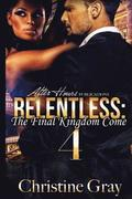 Relentless 4: The Final Kingdom Come