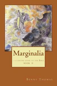 Marginalia: - a concise guide to the Bible