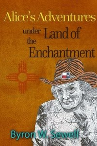 Alice's Adventures under the Land of Enchantment