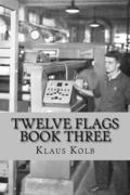 Twelve Flags Book Three: The Traveling Years
