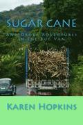 Sugar Cane: And Other Adventures in the Bug Van