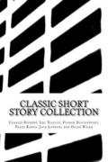 Classic Short Story Collection: Charles Dickens, Leo Tolstoy, Fyodor Dostoyevsky, Franz Kafka, Jack London, and Oscar Wilde