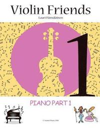 Piano Part to Violin Friends 1: Accompaniment for the Violin Friends 1