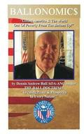 Ballonomic$: Lifting America & the World Out of Poverty from the Bottom Up!: Lifting America & the World Out of Powverty from the B