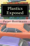 Plastics Exposed: The Incredible Story of How Plastics Came to Dominate the American Automobile
