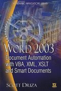 Word 2003 Document Automation with VBA, XML, XSLT, & Smart Documents