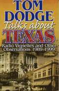 Tom Dodge Talks About Texas