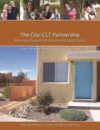 The City-CLT Partnership - Municipal Support for Community Land Trusts