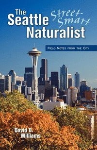 The Seattle Street Smart Naturalist
