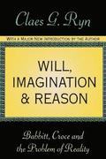 Will, Imagination &; Reason