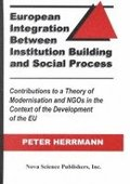 European Integration Between Institution Building &; Social Process