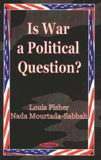 Is War a Political Question?