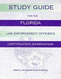 Study Guide for the Florida Law Enforcement Officer's Certification Examination