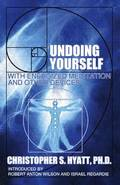 Undoing Yourself with Energized Meditation &; Other Devices