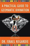 A Practical Guide to Geomantic Divination