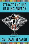 Attract and Use Healing Energy