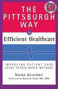 The Pittsburgh Way to Efficient Healthcare