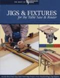 Jigs &; Fixtures for the Table Saw &; Router