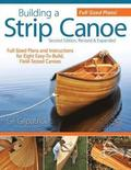Building a Strip Canoe, Second Edition, Revised &; Expanded