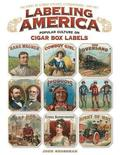 Labeling America: Popular Culture on Cigar Box Labels