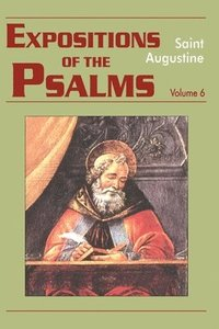 Expositions of the Psalms: Volume 6 121-150