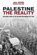 Palestine: The Reality: The Inside Story of the Balfour Declaration 1917-1938