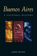 Buenos Aires: A Cultural History