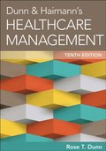 Dunn & Haimann's Healthcare Management, Tenth Edition