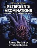Petersen's Abominations: Tales of Sandy Petersen