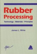 Rubber Processing: Technology, Materials, Principles