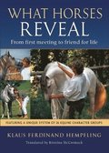 What Horses Reveal: From First Meeting to Friend for Life