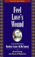 Feel Love's Wound