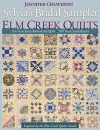 Sylvias Bridal Sampler From Elm Creek Quilts