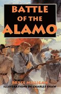 Battle of the Alamo: You Are There