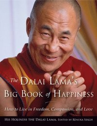 Dalai Lama's Big Book of Happiness: How to Live in Freedom, Compassion, and Love