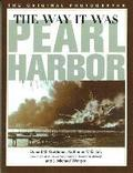 The Way it Was: Pearl Harbour, the Original Photographs