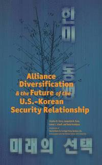 Alliance Diversification and the Future of the U.S.-Korean Security Relationship
