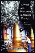 Alcohol and Temperance in Modern History [2 volumes]