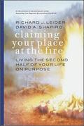 Claiming Your Place at the Fire - Living the Second Half of Your Life on Purpose