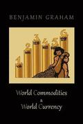World Commodities &; World Currency
