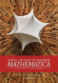 Hands-on Start To Wolfram Mathematica (2nd Edition)