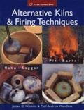 Alternative Kilns &; Firing Techniques