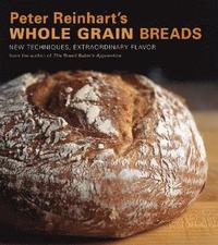 Peter Reinhart's Whole Grain Breadsor '