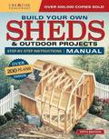 Build Your Own Sheds &; Outdoor Projects Manual