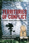 Territories of Conflict - Traversing Colombia through Cultural Studies