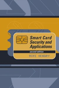 Smart Card Security And Applications, Second Edition