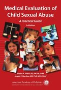 Medical Evaluation of Child Sexual Abuse