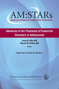 AM:STARs Advances in the Treatment of Endocrine Disorders in Adolescents