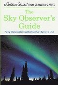 The Sky Observer's Guide: A Fully Illustrated, Authoritative and Easy-To-Use Guide